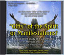 Gifts of the Holy Spirt or Manifestations of the Spirit Audio CD