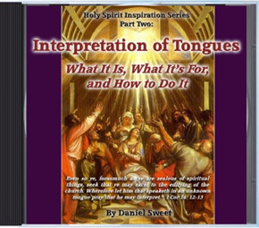 Interpretation of Tongues: What it Really is | Pastor Daniel Sweet